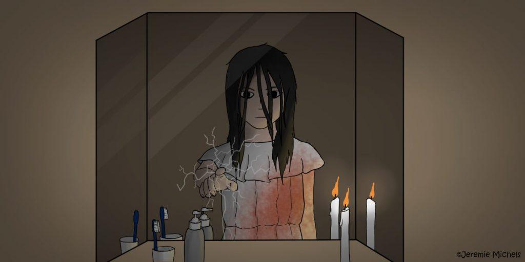 Bloody Mary Zeichnung von Jeremie Michels. Man sieht einen Spiegel, in dem sich eine Zahnbürste, ein Seifenspender und eine Kerze spiegeln. Es steht jedoch auch ein Mädchen im Bild, das kein Spiegelbild hat, sondern nur im Spiegel zu sehen ist. Sie sieht unheimlich aus, hat schwarze Haare, die ihr in Strähnen im Gesicht hängen und ein weißes, blutverschmiertes Kleid. Mit ihrer ausgestreckten Hand bricht sie aus dem Spiegel hervor.